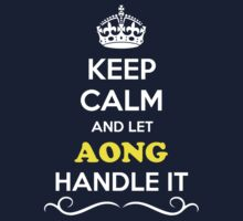 Keep Calm and Let AONG Handle it Kids Clothes