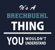 Its a BRECHBUEHL thing, you wouldn't understand Kids Clothes