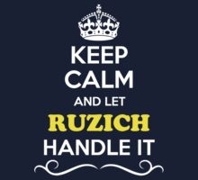 Keep Calm and Let RUZICH Handle it Kids Clothes
