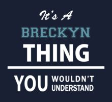 Its a BRECKYN thing, you wouldn't understand Kids Clothes