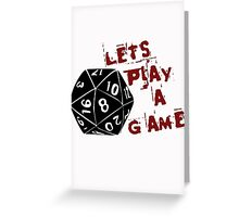 Lets play a game  Greeting Card