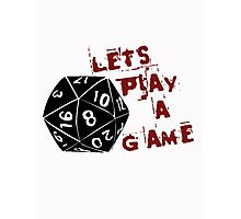 Lets play a game  Photographic Print
