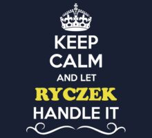 Keep Calm and Let RYCZEK Handle it Kids Clothes