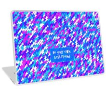 Be Your Own Best Friend - triangle design1 Laptop Skin
