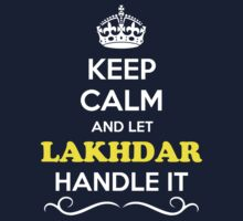 Keep Calm and Let LAKHDAR Handle it Kids Clothes