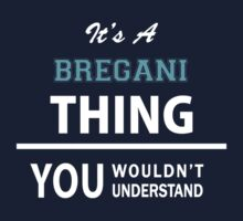 Its a BREGANI thing, you wouldn't understand Kids Clothes