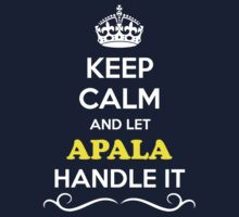 Keep Calm and Let APALA Handle it Kids Clothes