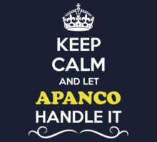 Keep Calm and Let APANCO Handle it Kids Clothes