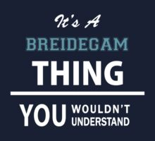 Its a BREIDEGAM thing, you wouldn't understand Kids Clothes