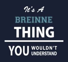 Its a BREINNE thing, you wouldn't understand Kids Clothes