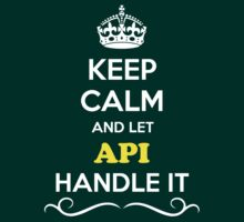 Keep Calm and Let API Handle it by robinson30