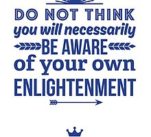 Aware of Your Own Enlightenment by Zenology Arts