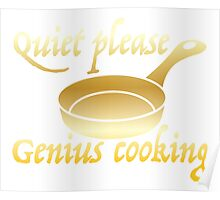 Quiet please GENIUS COOKING Poster