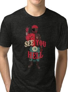 See you in Hell Tri-blend T-Shirt