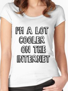 I'm a lot cooler on the internet Women's Fitted Scoop T-Shirt
