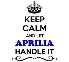 Keep Calm and Let APRILIA Handle it by robinson30