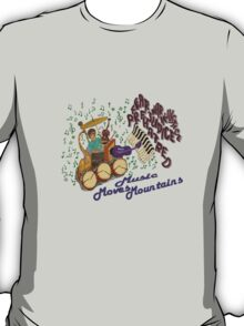 Music Moves Mountains T-Shirt