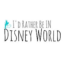 I'd rather be in Disney World by PreetiSketchi