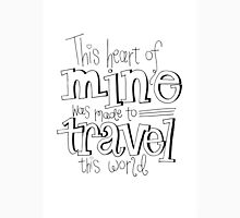 This heart of mine was meant to travel the world Unisex T-Shirt