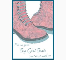 Put on Your Big Girl Boots Unisex T-Shirt