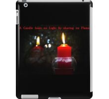 A Candle Loses No Light By Sharing Its Flame III iPad Case/Skin