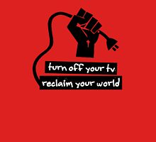 Turn Off Your TV Unisex T-Shirt