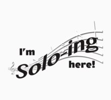 I'm Solo-ing Here! Kids Clothes
