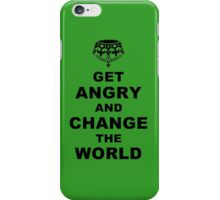 Get Angry and Change the World iPhone Case/Skin