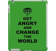 Get Angry and Change the World iPad Case/Skin