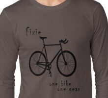 Fixie - one bike one gear Long Sleeve T-Shirt