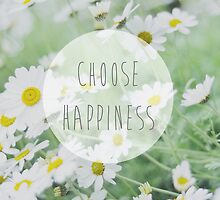 Choose happiness by Indea Vanmerllin