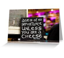 Age is of no importance Greeting Card