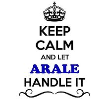 Keep Calm and Let ARALE Handle it by robinson30