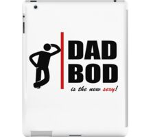 DadBod - Is the new sexy iPad Case/Skin