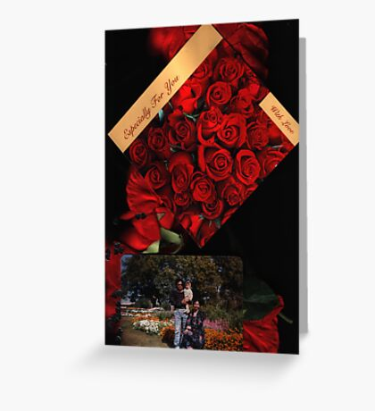 Especially For You....My Valentine ...with Love - Sunilism TM Greeting Card