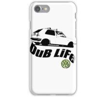 DUB LIFE iPhone Case/Skin