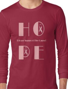 HOPE - Please Support the Cause Tee Long Sleeve T-Shirt
