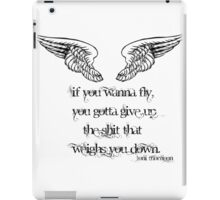 If you wanna fly.... iPad Case/Skin