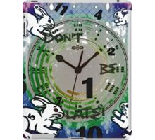 Don't be late! iPad Case/Skin