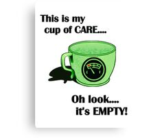 My cup of CARE... Canvas Print