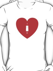 Switch Off My Heart Before You Leave T-Shirt