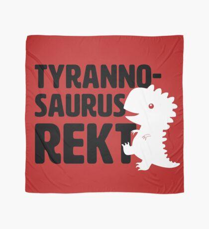 ☐ Rekt ☐ Not Rekt  ☑ Tyrannosaurus Rekt Scarf