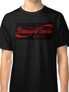 Damaged Goods Classic T-Shirt