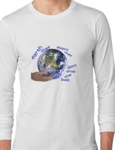 Earth - don't drop the ball Long Sleeve T-Shirt