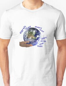 Earth - don't drop the ball T-Shirt