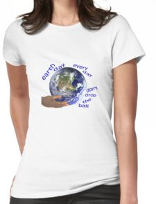 Earth - don't drop the ball Womens Fitted T-Shirt