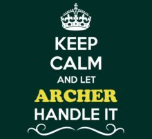 Keep Calm and Let ARCHER Handle it by robinson30