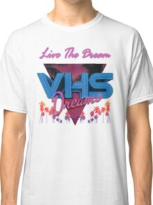 VHS Dreams Live the Dream - PALMS T-SHIRT Classic T-Shirt