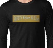 SAFETY Before All Else T-Shirt