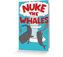 You've gotta nuke something Greeting Card